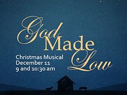 God Made Low - Christmas Musical